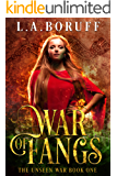 War of Fangs (The Unseen War Book 1)