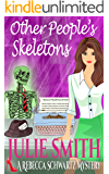 Other People's Skeletons (The Rebecca Schwartz Series, Book 5)