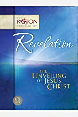 Revelation: The Unveiling of Jesus Christ (The Passion Translation) Kindle Edition