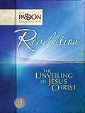 Revelation: The Unveiling of Jesus Christ (The Passion Translation) (English Edition)