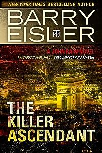 The Killer Ascendant (Previously Published as Requiem for an Assassin) (A John Rain Novel Book 6)