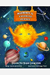 Mommy's Favorite Planet (We Can Do! - Stories for Brave Little Kids) Kindle Edition