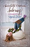 Chocolate-Covered Baloney (The Confessions of April Grace Book 3)