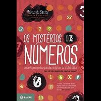 Os mistérios dos números: Uma viagem pelos grandes enigmas da matemática (que até hoje ninguém foi capaz de resolver)