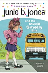 Junie B. Jones #1: Junie B. Jones and the Stupid Smelly Bus Kindle Edition