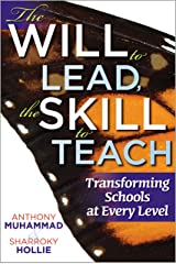 Will to Lead, the Skill to Teach, The: Transforming Schools at Every Level Kindle Edition