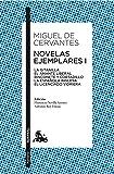 Novelas ejemplares I: La gitanilla. El amante liberal. Rinconete y cortadillo. La española inglesa. El licenciado Vidriera (Clásica)