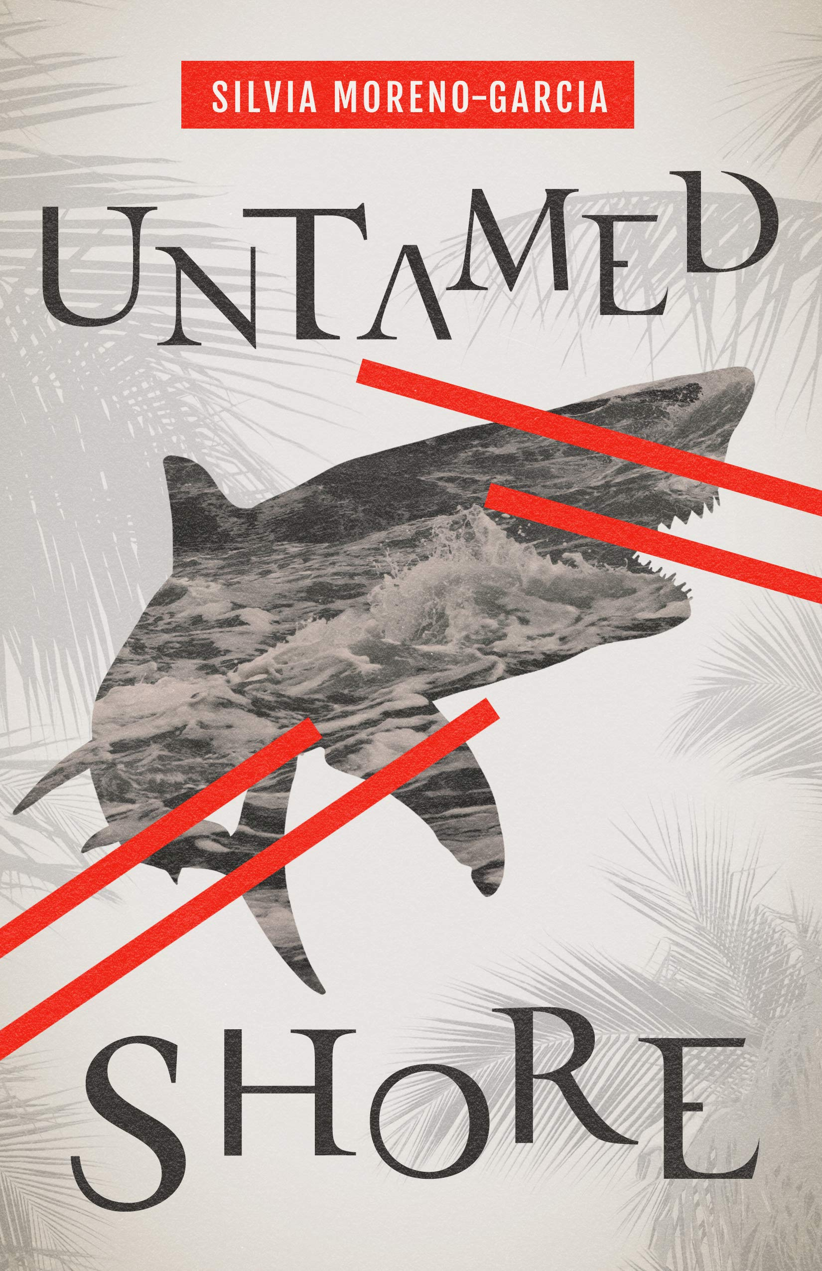 Untamed Shore: Moreno-Garcia, Silvia: 9781947993921: Amazon.com: Books