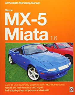 Mazda MX-5 Miata 1.6 Enthusiasts Workshop Manual (Enthusiasts Workshop Manual ...