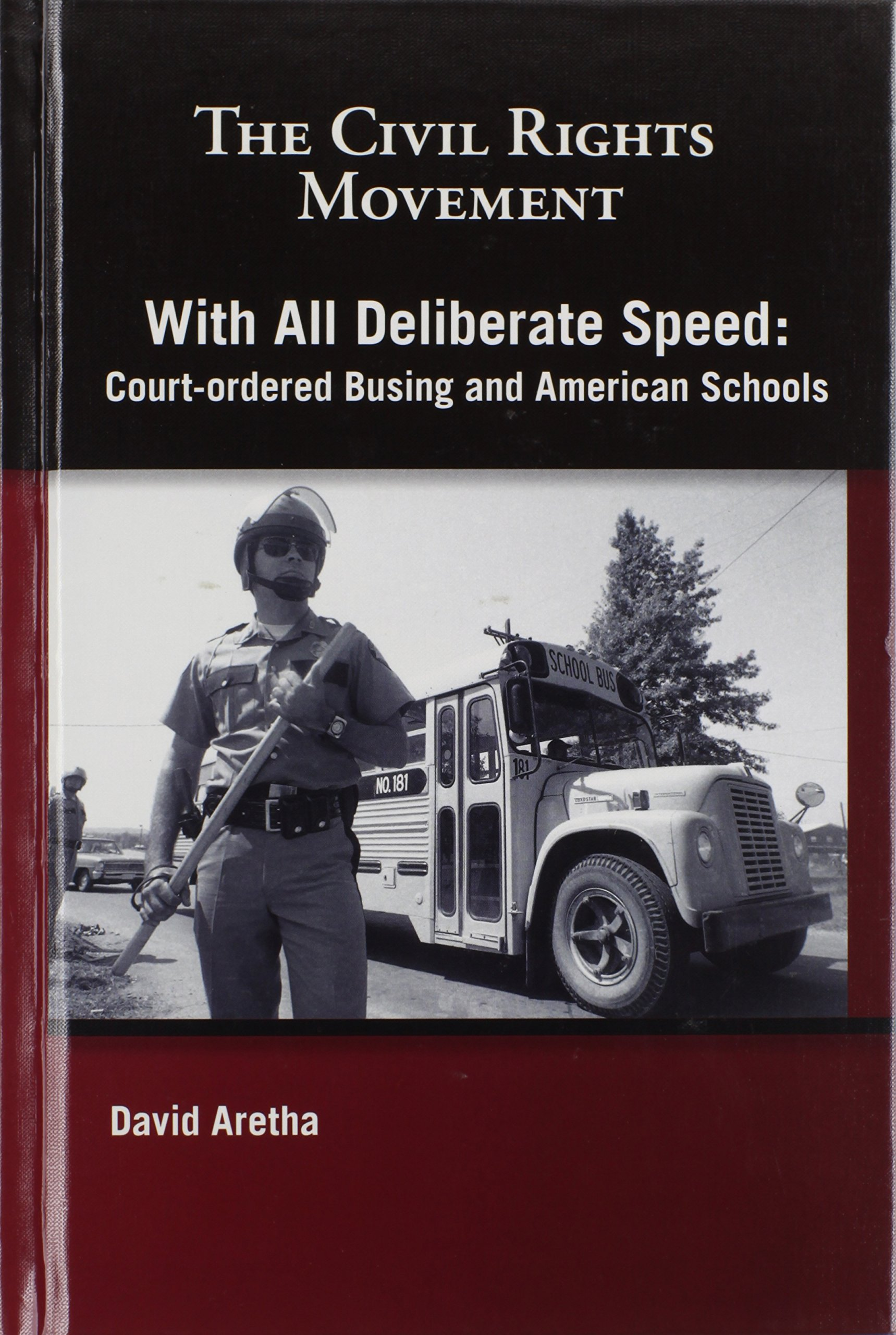 With All Deliberate Speed: Court-ordered Busing and American Schools (Civil Rights Movement)