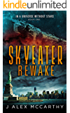 Skyeater Rewake (In A Universe Without Stars Book 1)