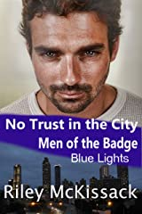No Trust in the City: Blue Lights (Men of the Badge Book 12) Kindle Edition