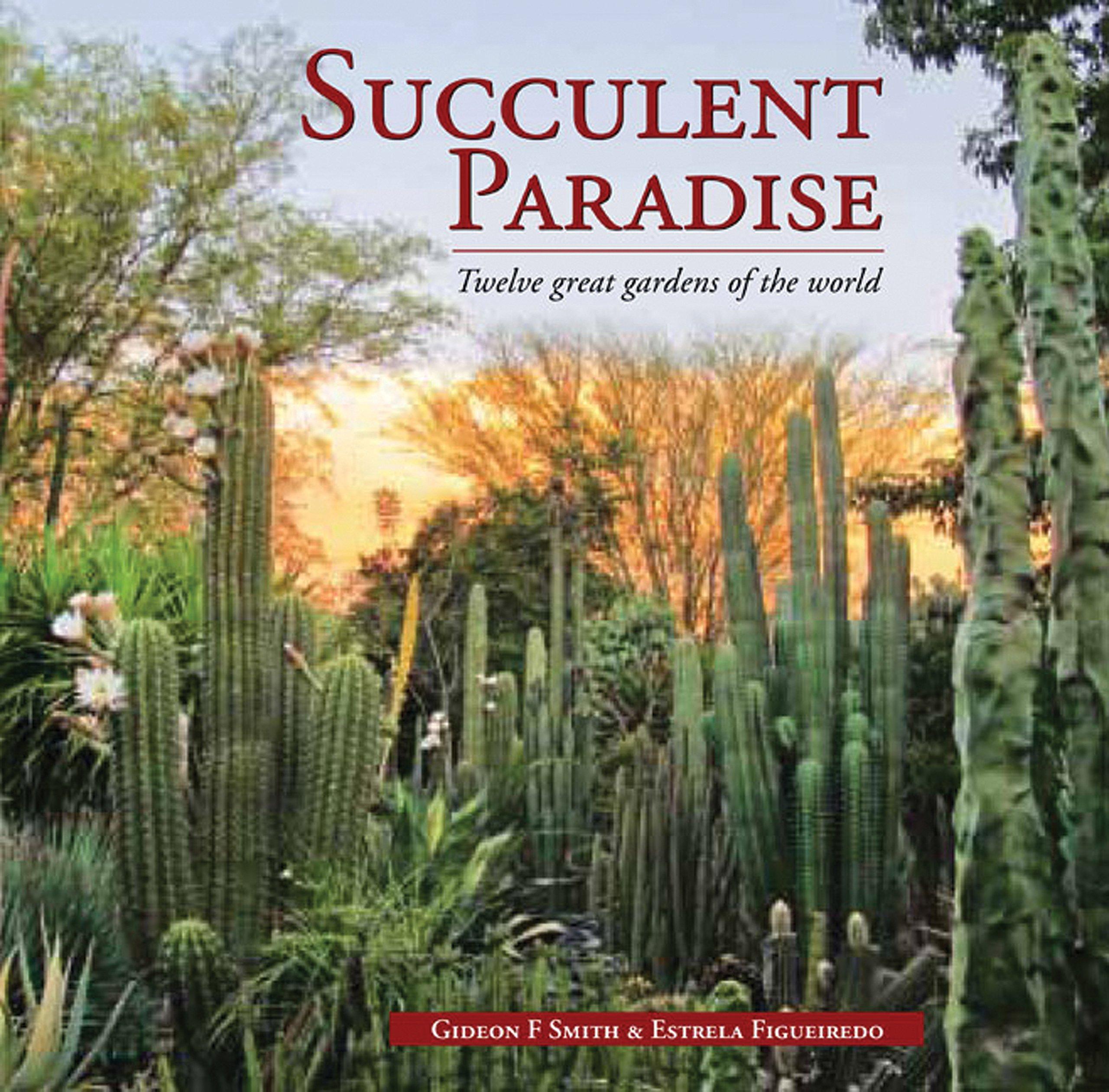 Succulent Paradise: Twelve Great Gardens of the World pdf epub