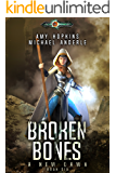 Broken Bones: Age Of Magic - A Kurtherian Gambit Series (A New Dawn Book 6)