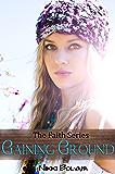 Gaining Ground (Faith Series Book 3)