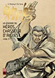 La légende du héros chasseur d'aigles, Tome 5 : Soumettre le dragon en dix-huit coups