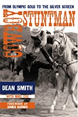 Cowboy Stuntman: From Olympic Gold to the Silver Screen Hardcover