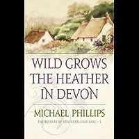 Wild Grows the Heather in Devon (The Secrets of Heathersleigh Hall Book #1) (English Edition)