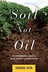 Soil Not Oil: Environmental Justice in an Age of Climate Crisis Kindle Edition