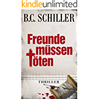 Freunde müssen töten - Thriller (Chefinspektor Tony Braun 2)
