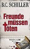 Freunde müssen töten - Thriller (Chefinspektor Tony Braun 2) (German Edition)