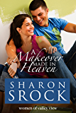 A Makeover Made in Heaven (The Women of Valley View Book 8)