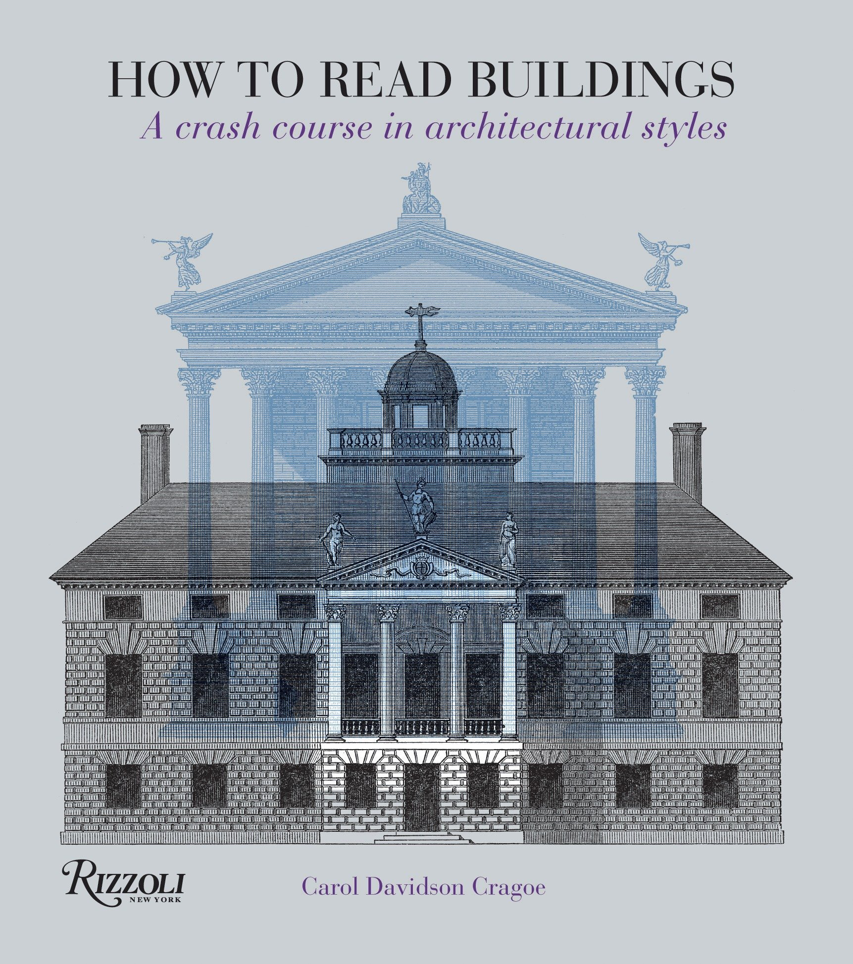 How To Read Buildings: A Crash Course In Architectural Styles: Carol  Davidson Cragoe: 9780847831128: Amazon.com: Books