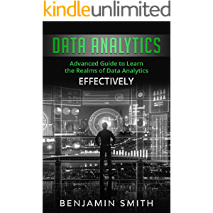 Data Analytics: Advanced Guide to Learn the Realms of Data Analytics Effectively