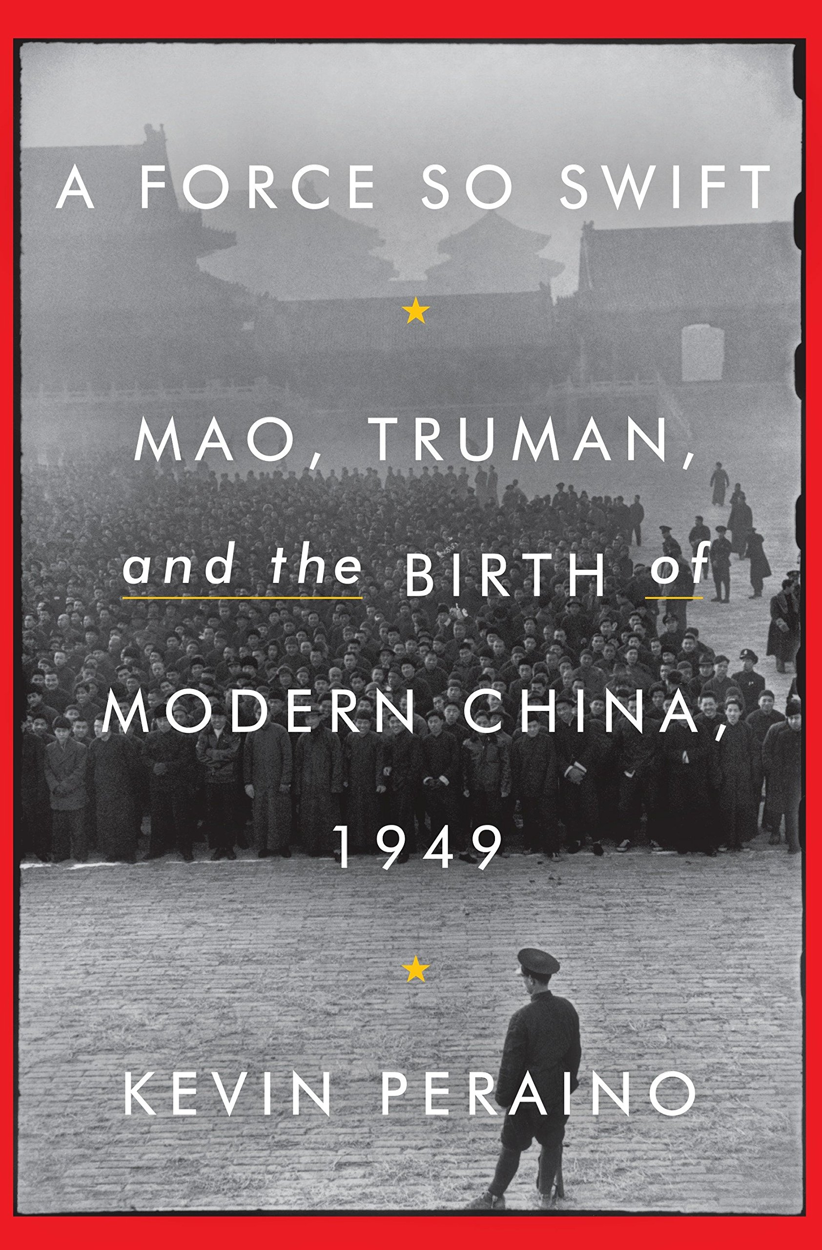 A Force So Swift: Mao, Truman, and the Birth of Modern China, 1949 pdf
