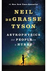 Astrophysics for People in a Hurry (Astrophysics for People in a Hurry Series) Kindle Edition