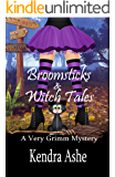 Broomsticks & Witch Tales -  A Very Grimm Mystery: Cozy Mystery Fairy Tale (Very Grimm Mysteries Book 1)