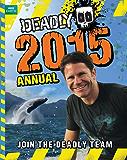 Deadly Annual 2015 (Steve Backshall's Deadly series Book 21)