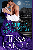 Accursed Abbey: A Steamy Regency Gothic Romance Novel (Nobles & Necromancy Book 1)