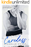Careless (An Enemies To Lovers Novel Book 3)