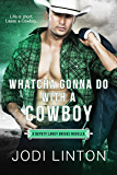 Whatcha Gonna Do With a Cowboy: A Deputy Laney Briggs Novella (Deputy Laney Briggs series)