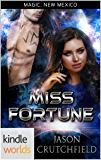 Magic, New Mexico: Miss Fortune (Kindle Worlds Novella)