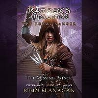 The Royal Ranger: The Missing Prince: Ranger's Apprentice, Book 4