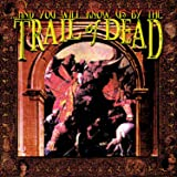 & You Will Know Us By the Trail of Dead [VINYL]