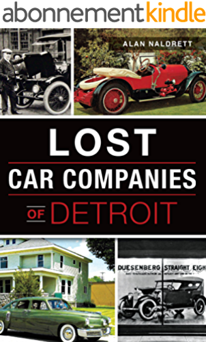 Lost Car Companies of Detroit (English Edition)