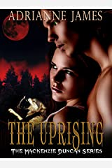The Uprising (The Mackenzie Duncan Series Book 3) Kindle Edition