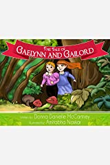 The Tale of Gaelynn and Gailord Kindle Edition
