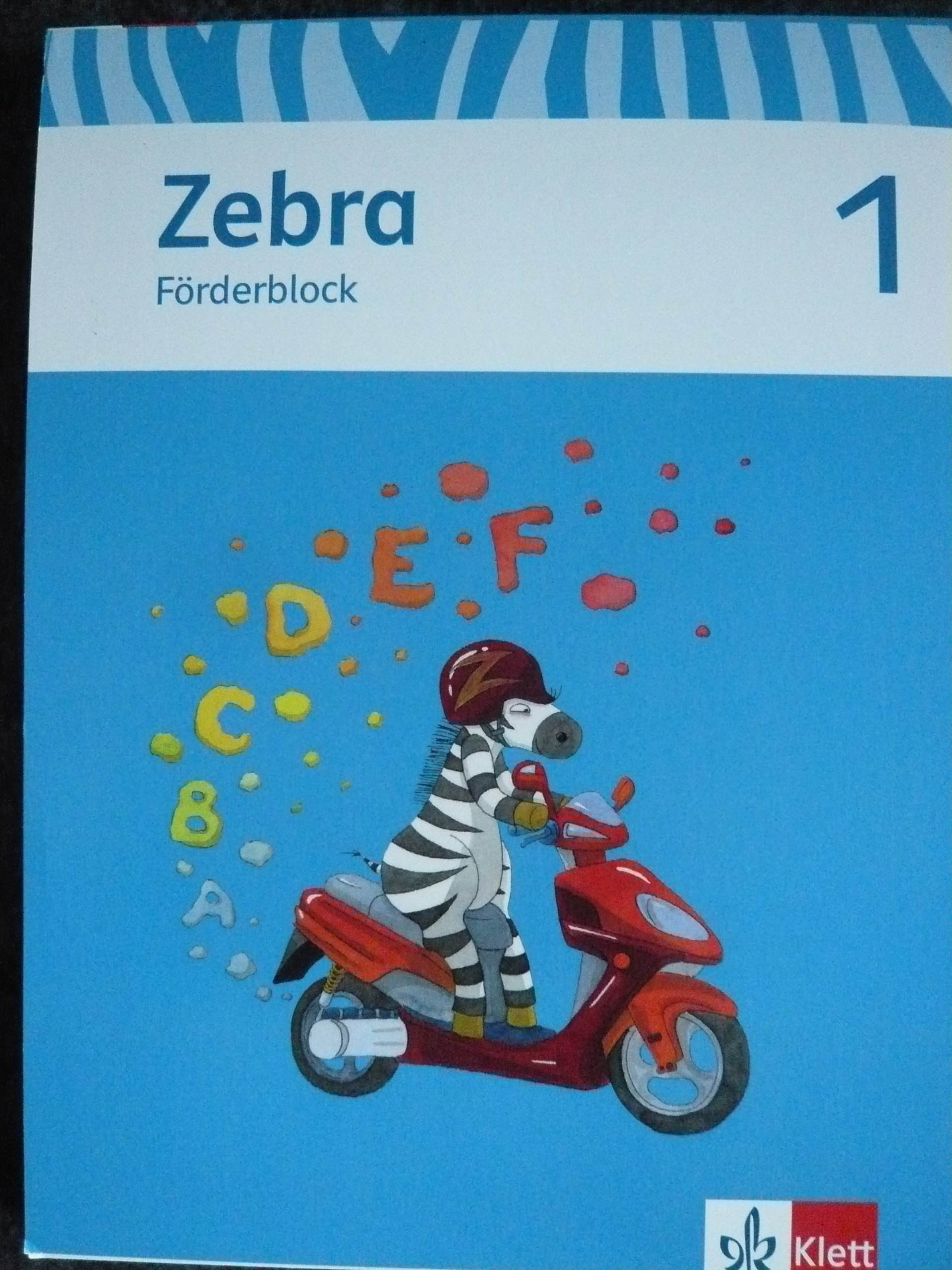 Zebra / Ausgabe ab 2015: Zebra / Förderblock 1. Schuljahr: Ausgabe ab 2015 Taschenbuch – 1. Januar 2012 Angelika Merz Klett 3122706512 Schulbücher