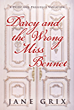 Darcy and the Wrong Miss Bennet: A Pride and Prejudice Variation