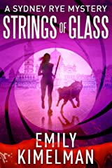 STRINGS OF GLASS (A Sydney Rye Mystery, #4) Kindle Edition