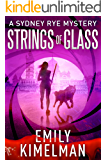 STRINGS OF GLASS (A Sydney Rye Mystery, 4)