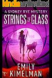 STRINGS OF GLASS (A Sydney Rye Mystery, #4)