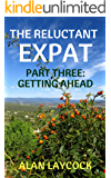 The Reluctant Expat: Part Three - Getting Ahead
