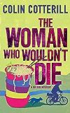 The Woman Who Wouldn't Die: A Dr Siri Murder Mystery (Dr Siri Paiboun Mystery Book 9)