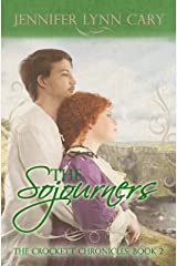 The Sojourners: The Crockett Chronicles: Book 2 Kindle Edition