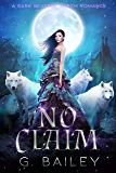 No Claim: A Dark Reverse Harem Romance (The Alpha Brothers Book 2) (English Edition)